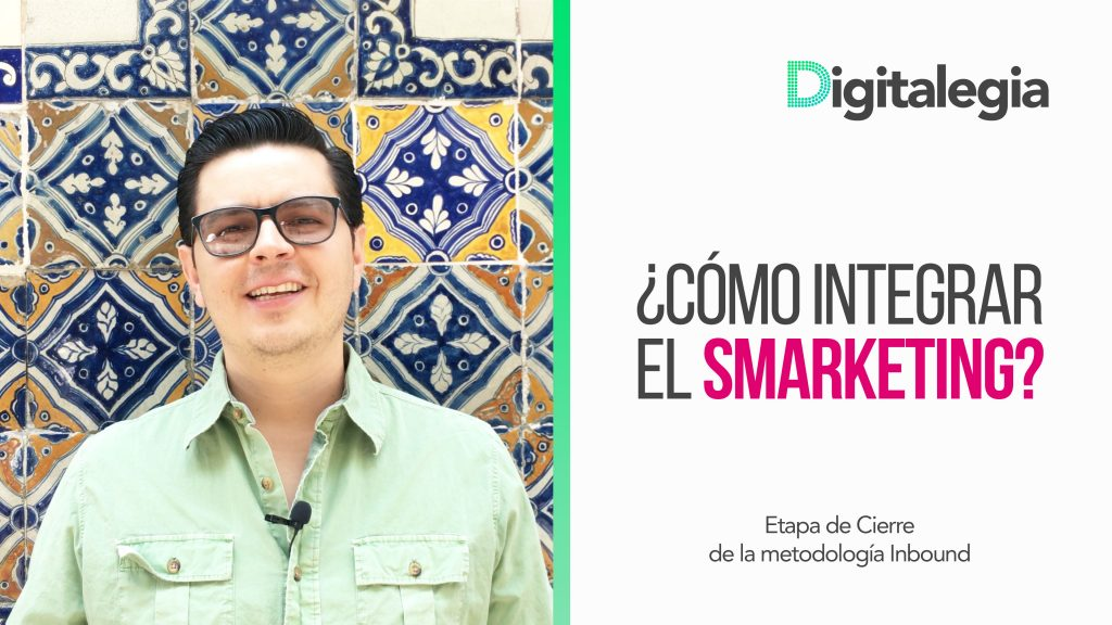 [VIDEO] ¿CÓMO INTEGRAR EL SMARKETING?