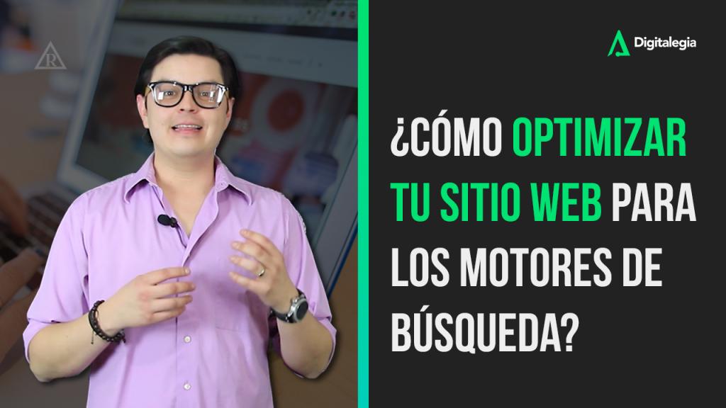 ¿CÓMO OPTIMIZAR TU SITIO WEB PARA LOS MOTORES DE BÚSQUEDA? [VIDEO]