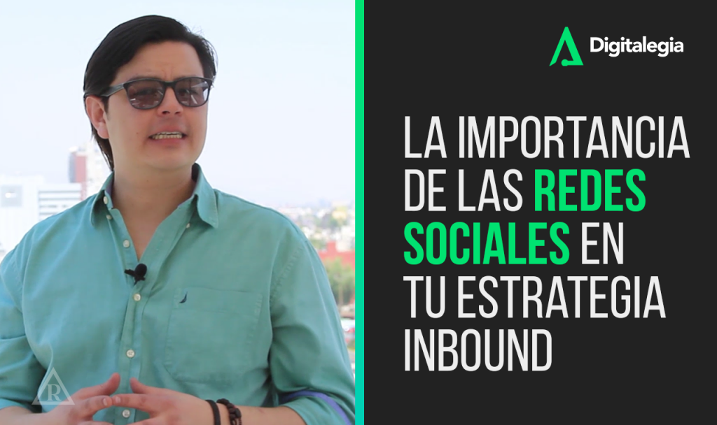 [VIDEO] LA IMPORTANCIA DEL USO DE LAS REDES SOCIALES EN TU ESTRATEGIA DE INBOUND MARKETING