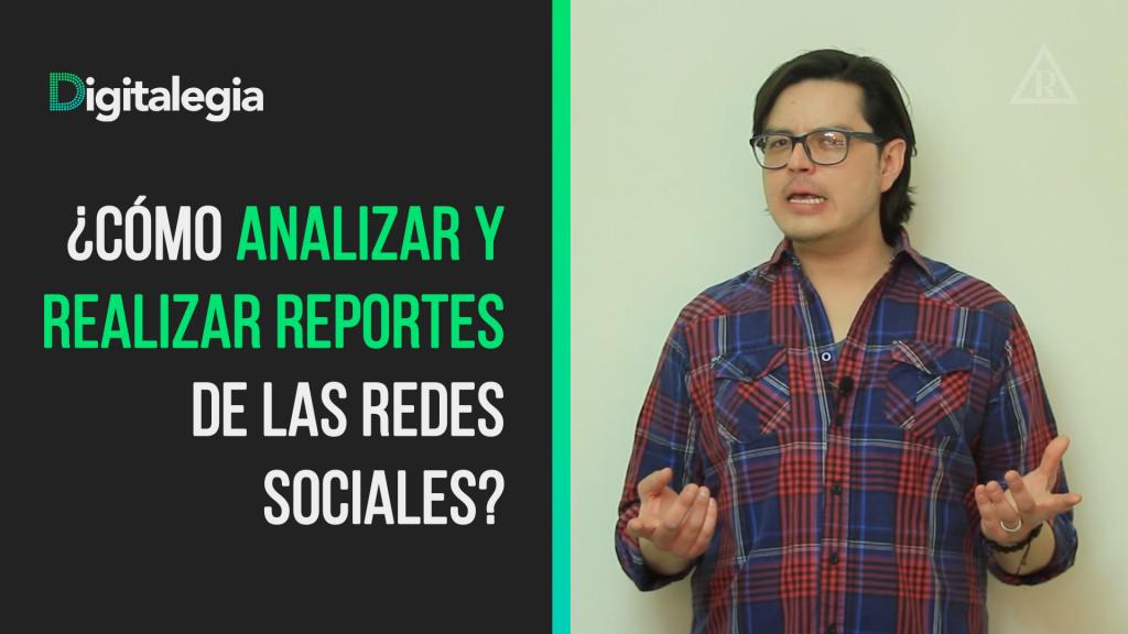 [VIDEO] ¿CÓMO ANALIZAR Y REALIZAR REPORTES DE LAS REDES SOCIALES?